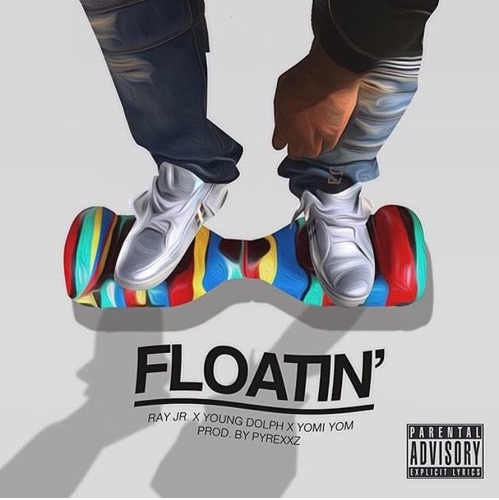 New Music: Ray Jr. ft. Young Dolph & DJ Yomi Yom – Floating