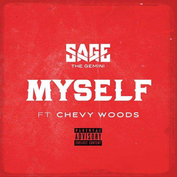 New Music: Sage The Gemini feat. Chevy Woods – Myself
