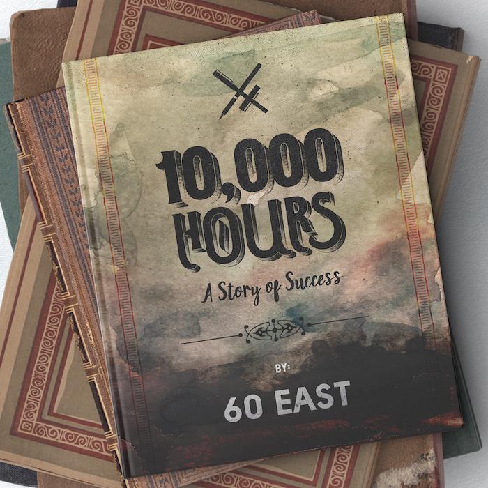 60 East – 10,000 Hours: A Story Of Success (Album Stream)
