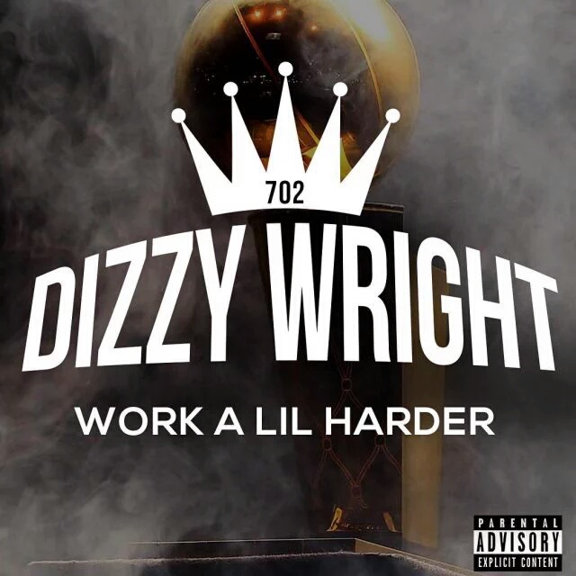 New Music: Dizzy Wright – Work A Lil Harder