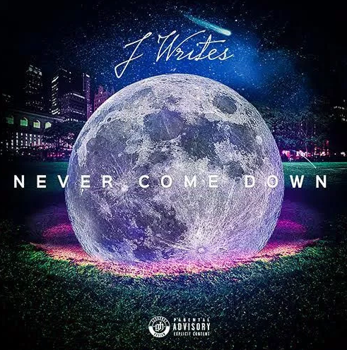 New Music: J Writes – Never Come Down