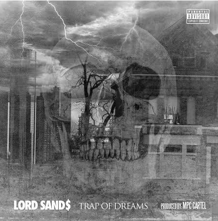 New Music: Lord Sand$ – Trap Of Dreams