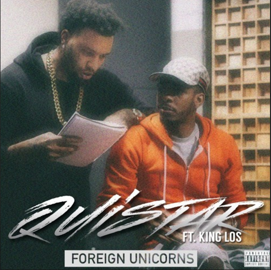 New Music: Quistar ft. King Los – Foreign Unicorns