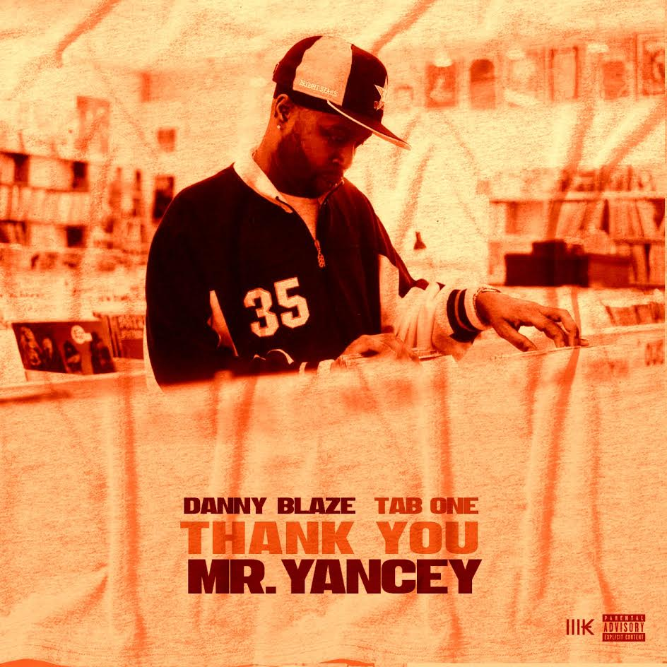 New Music: Danny Blaze – Thank You Mr. Yancey (Ft. Tab-One)