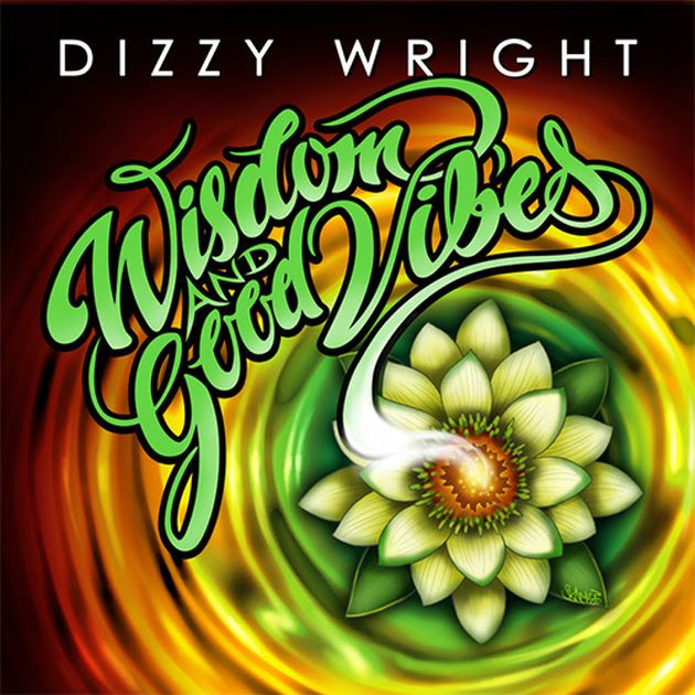 New Music: Dizzy Wright – Wisdom & Good Vibes (EP)