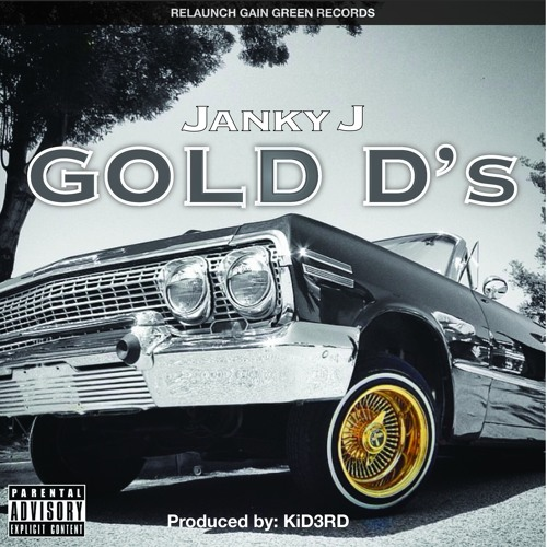 Unsigned Heat: Janky J – Gold D's [Prod. By KiD3RD]