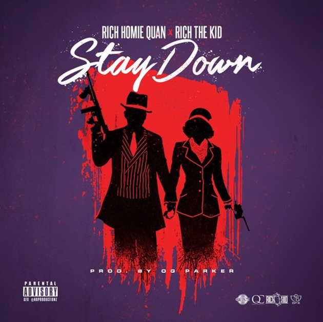 New Music: Rich Homie Quan x Rich The Kid – Stay Down