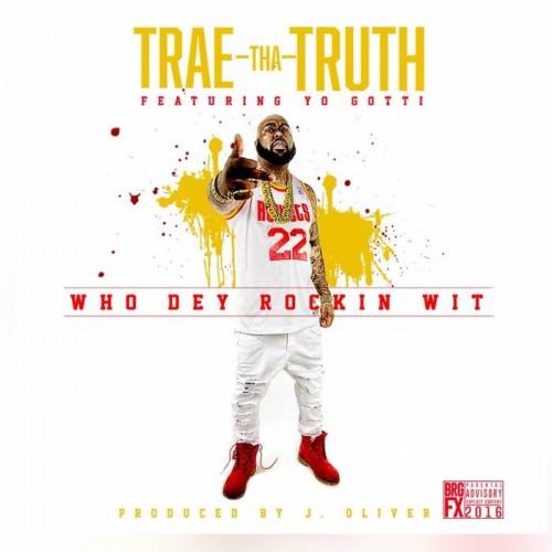trae-tha-truth-who-dey-rockin-wit