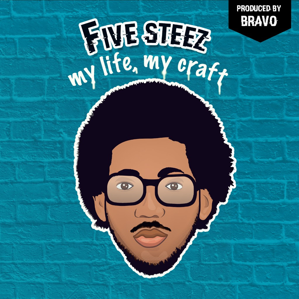 New Music: Five Steez – My Life, My Craft
