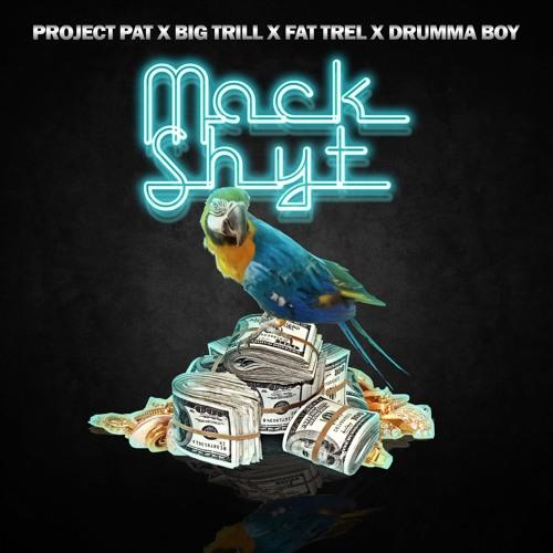 New Music: Project Pat feat. Big Trill, Fat Trel & Drumma Boy – Mack Shyt