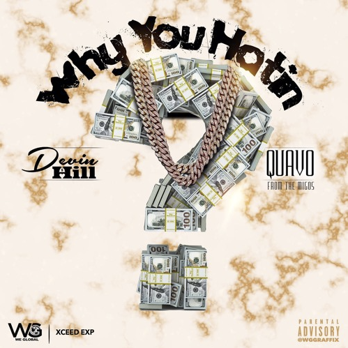 New Music: Devin Hill feat. Quavo – Why You Hatin?