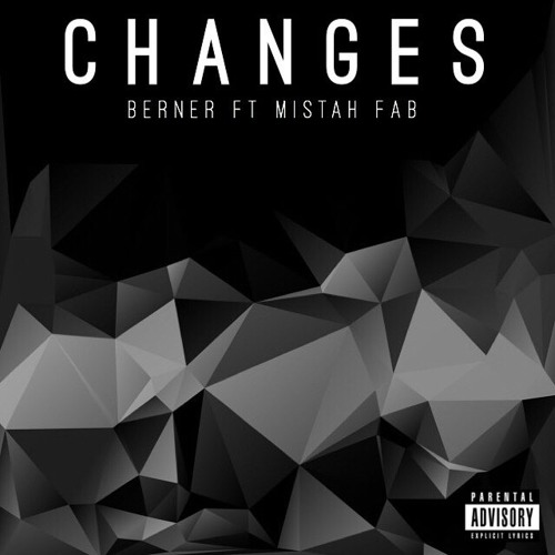 New Music: Berner feat. Mistah F.A.B. – Changes