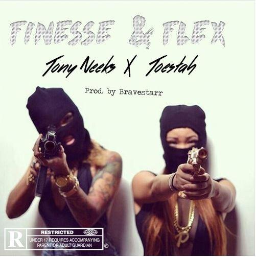 New Music: Tony Neek$ x Toestah – Finesse & Flex