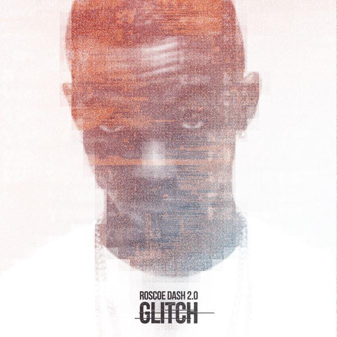 New Music: Roscoe Dash 2.0 – Glitch (Mixtape)