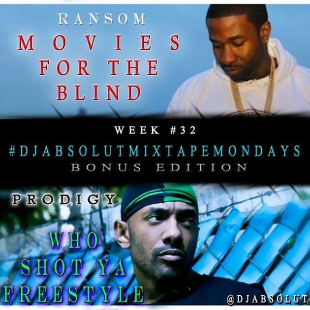 New Music: Prodigy – Who Shot Ya (Freestyle) | Ransom – Movies For The Blind