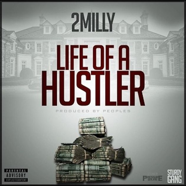 New Music: 2 Milly – Life Of A Hustler