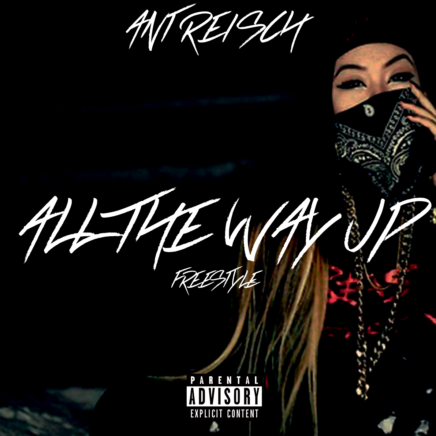 New Music: Ant Reisch – All The Way Up (Freestyle)