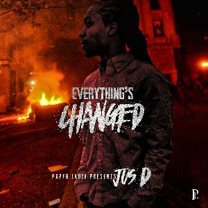 New Mixtape: Jus D – Everything's Changed
