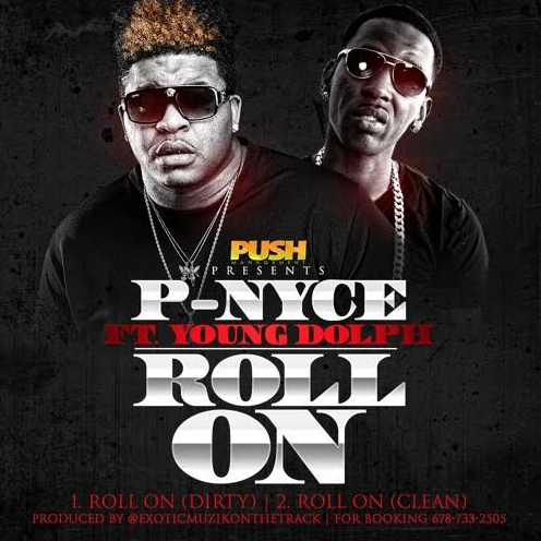 New Music: P-Nyce ft. Young Dolph – Roll On