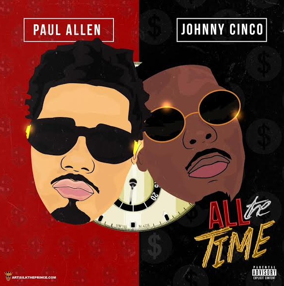 New Music: Paul Allen ft. Johnny Cinco – All The Time