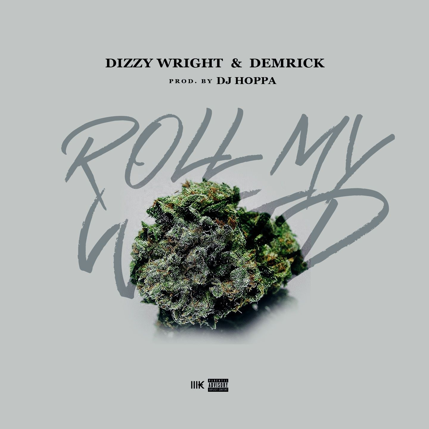 New Music: Dizzy Wright & Demrick – Roll My Weed