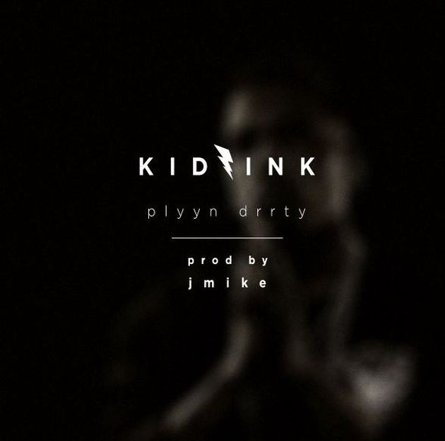 New Music: Kid Ink – Plyyn Drrty