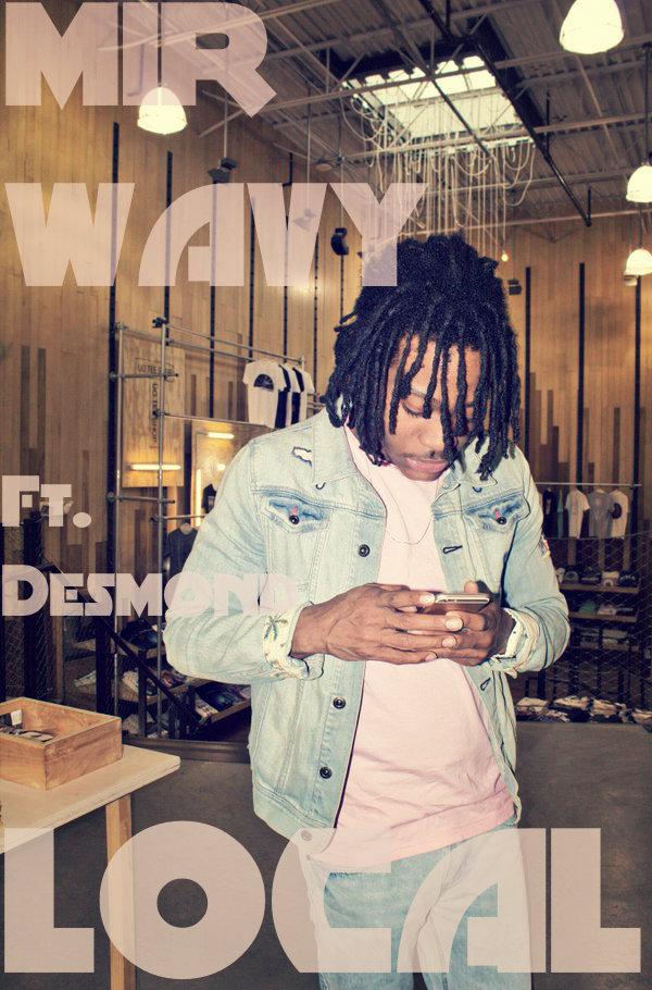 New Music: Mir Wavy Ft. Desmond – Local