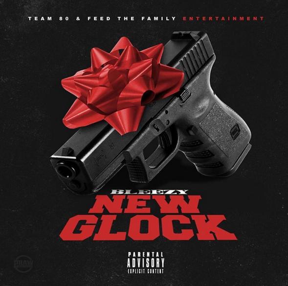 New Music: Bleezy – New Glock