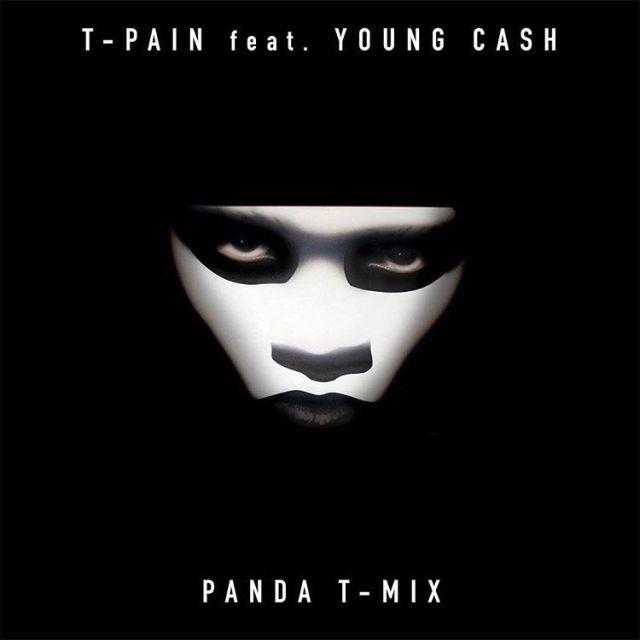 New Music: T-Pain x Young Cash – Panda (Remix)