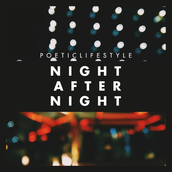 New Music: PoeticLifestyle – Night After Night