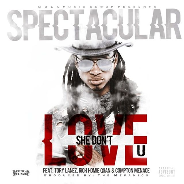 New Music: Spectacular – She Don't Love (Ft. Tory Lanez, Rich Homie Quan & Compton Menace)
