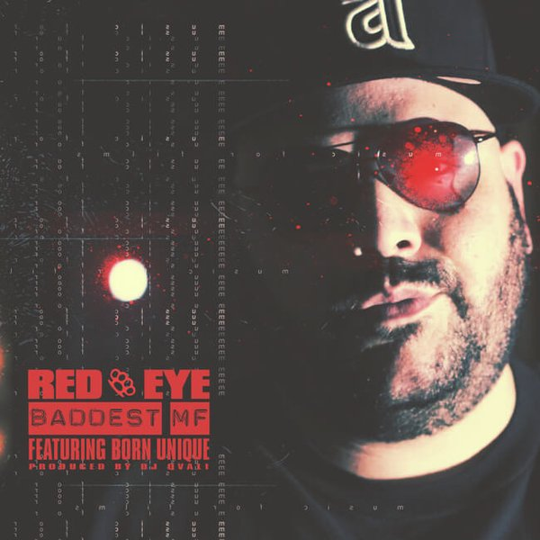 New Music: Red Eye Ft. Born Unique – Baddest MF