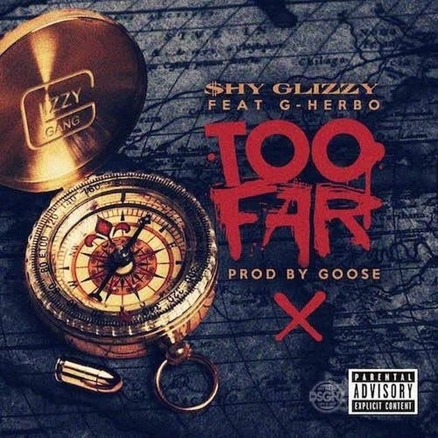 New Music: Shy Glizzy – Too Far (Ft. G Herbo)