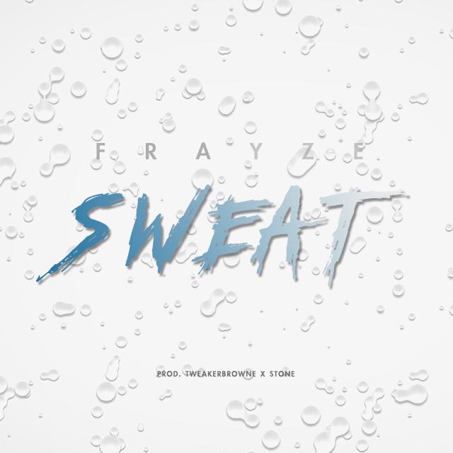 New Music: Frayze – Sweat