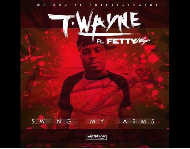 New Music: T-Wayne Ft. Fetty Wap – Swing My Arms (Remix)