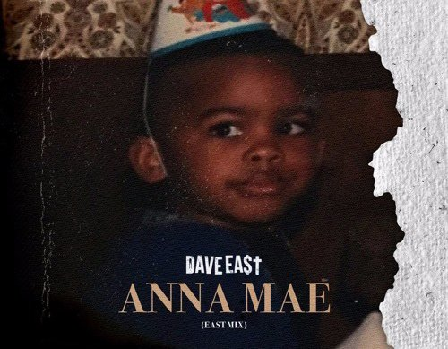 New Music: Dave East – Anna Mae (Eastmix)