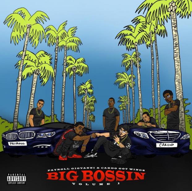 Album Stream: Payroll Giovanni & Cardo – Big Bossin Vol. 1