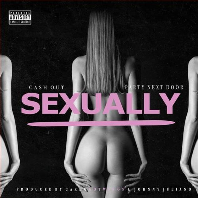 New Music: Ca$h Out – Sexually (Ft. PARTYNEXTDOOR)