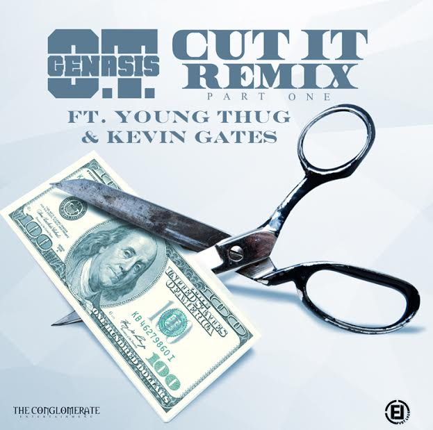 New Music: O.T Genasis x Young Thug x Kevin Gates – Cut It (Remix)