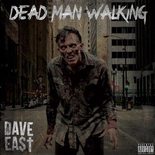 New Music: Dave East – Dead Man Walkin