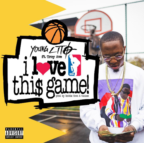 New Music: Young Lito ft. Troy Ave – I Love This Game