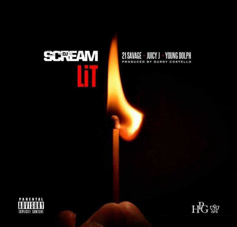New Music: DJ Scream ft. 21 Savage, Juicy J, & Young Dolph – Lit