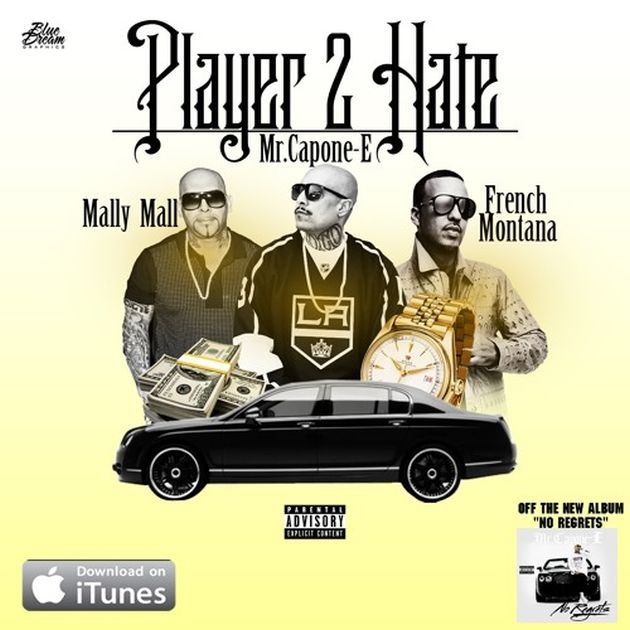New Music:  Mr. Capone-E ft. French Montana & Mally Mall – Player 2 Hate