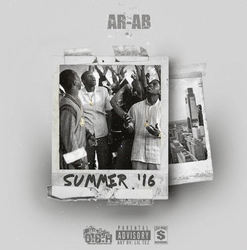 New Music: AR-AB – Summer Sixteen (Freestyle)