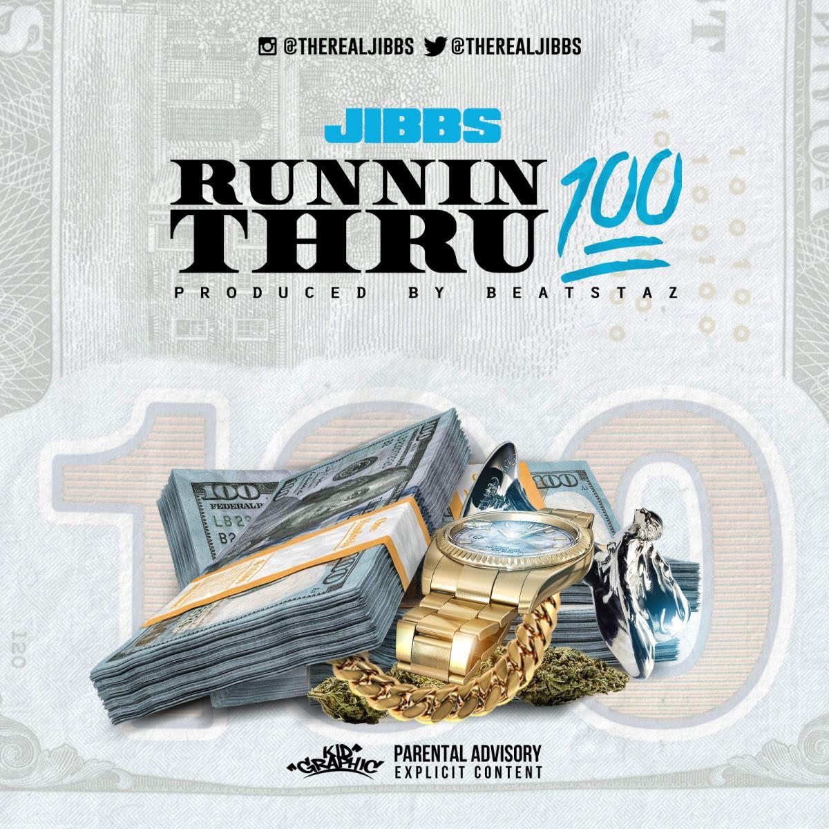 New Music: Jibbs – Runnin Thru 100 (prod. Beat Staz)