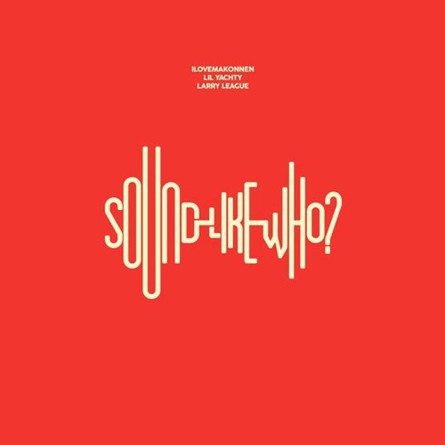 New Music: iLoveMakonnen ft. Lil Yachty Larry League – 'Sound Like Who?'