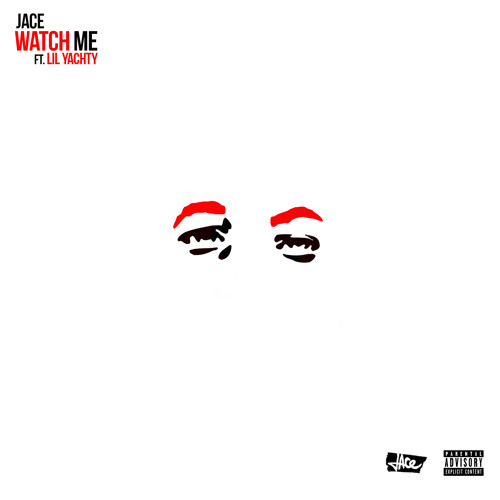 New Music: Jace feat. Lil Yachty – Watch Me