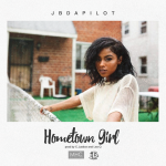 New Music: JBdaPilot – Hometown Girl