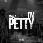 Video: Mpala – I'm Petty