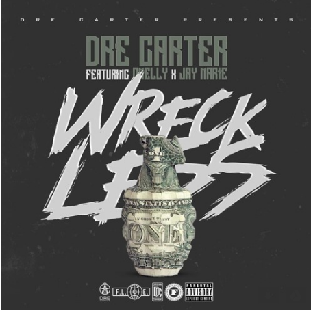 New Music: Dre Carter ft. Omelly & Jay Marie – Wreckless